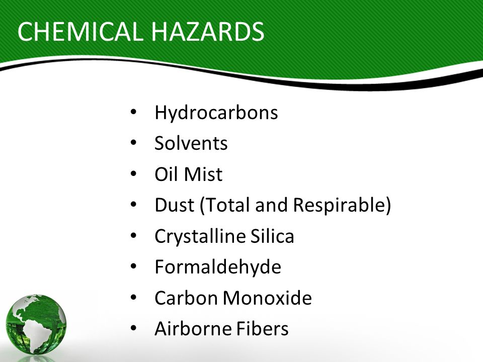 CHEMICAL HAZARDS Hydrocarbons Solvents Oil Mist