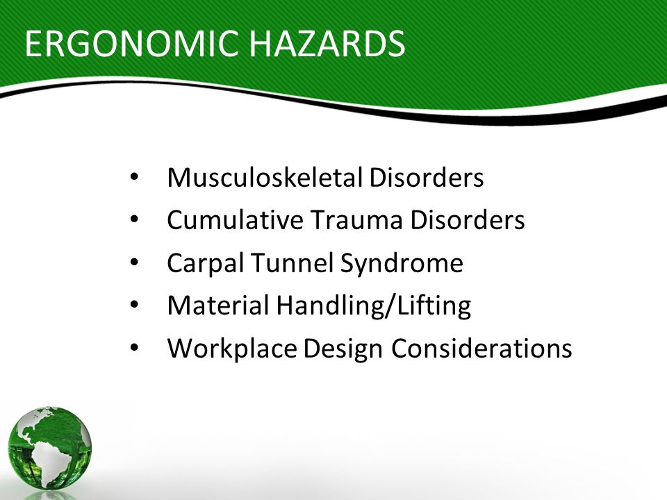 ERGONOMIC HAZARDS Musculoskeletal Disorders
