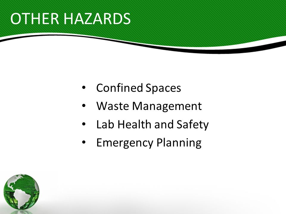 OTHER HAZARDS Confined Spaces Waste Management Lab Health and Safety