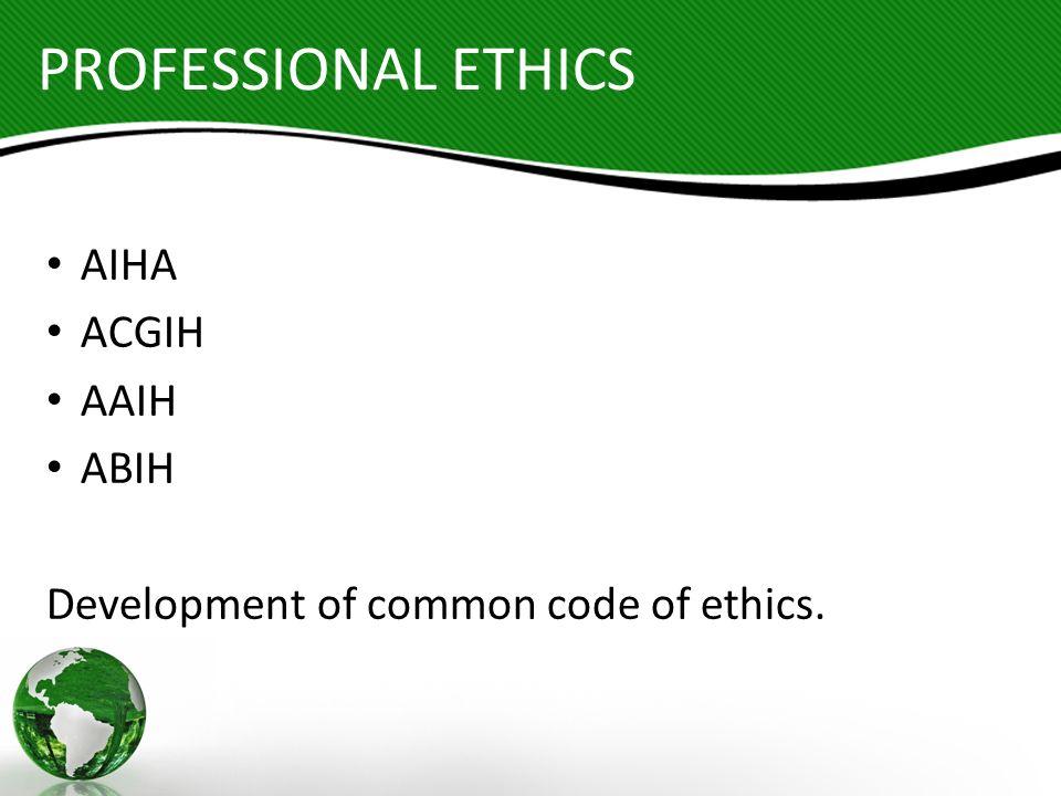 PROFESSIONAL ETHICS AIHA ACGIH AAIH ABIH