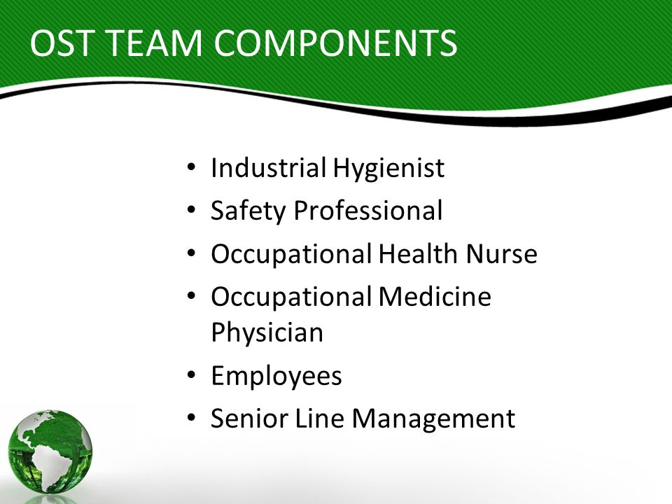 OST TEAM COMPONENTS Industrial Hygienist Safety Professional