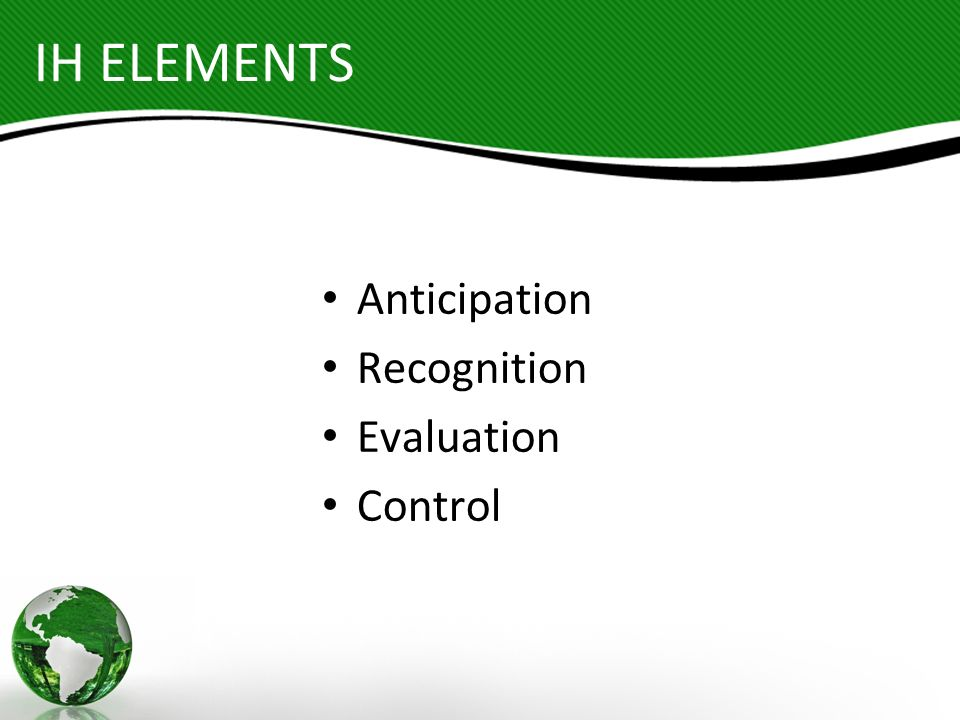 IH ELEMENTS Anticipation Recognition Evaluation Control