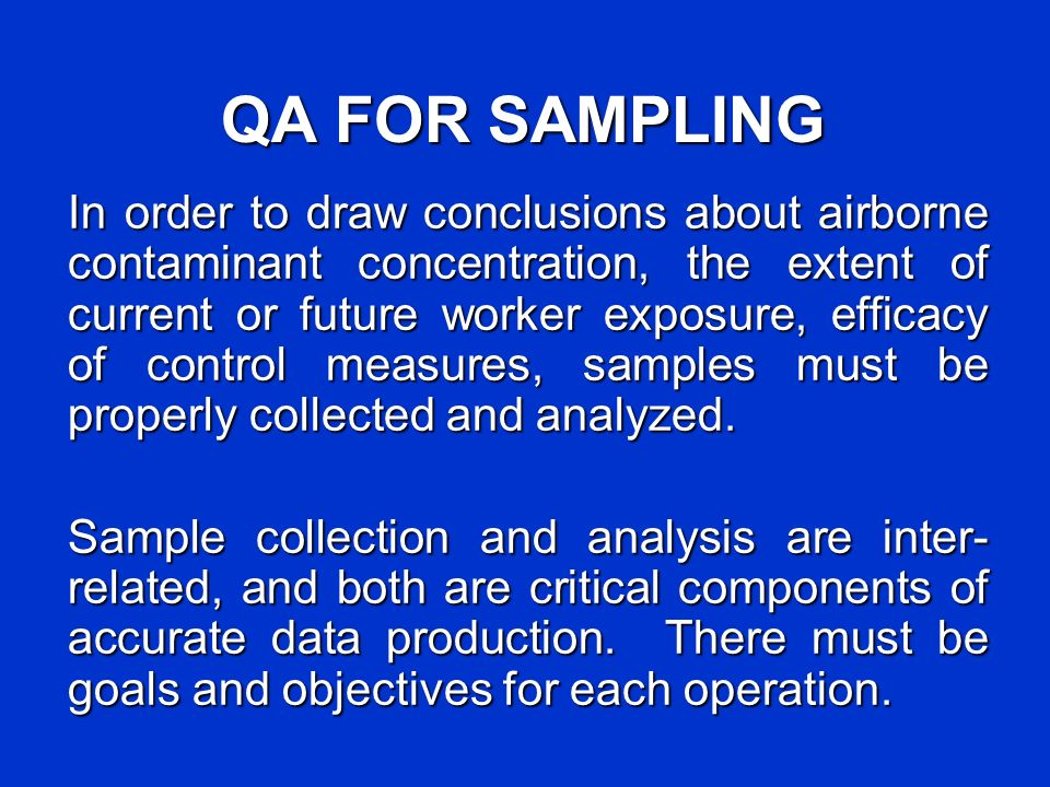 QUALITY CONTROL (QC) Purpose of quality is to provide a level of assurance that the result of a process will meet specifications.