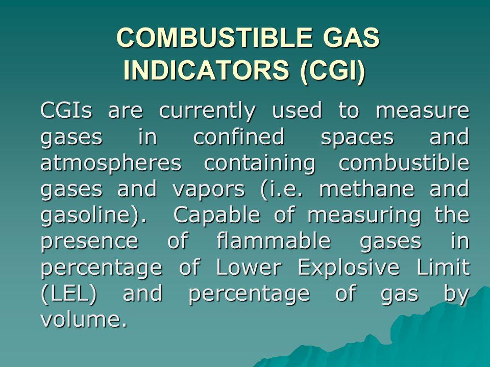 COMBUSTIBLE GAS INDICATORS (CGI)