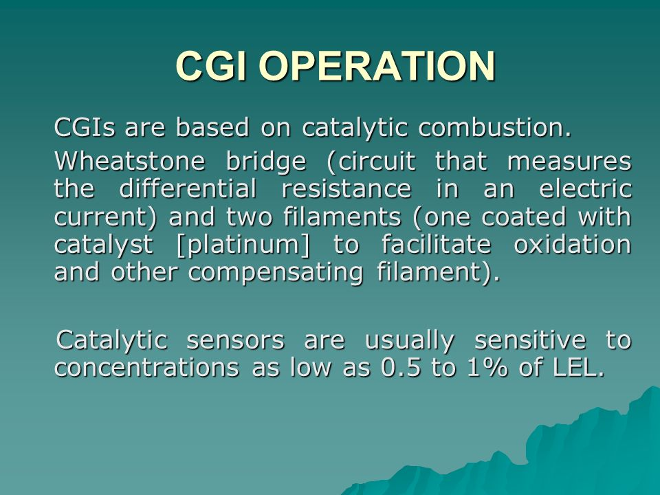 CGI OPERATION CGIs are based on catalytic combustion.