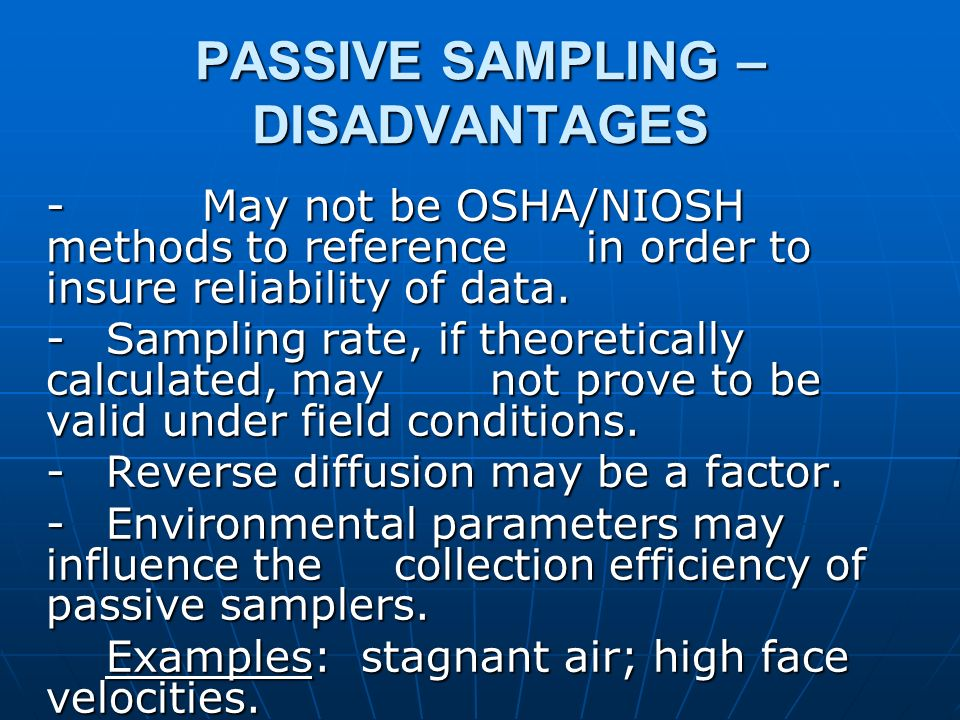 PASSIVE SAMPLING – DISADVANTAGES