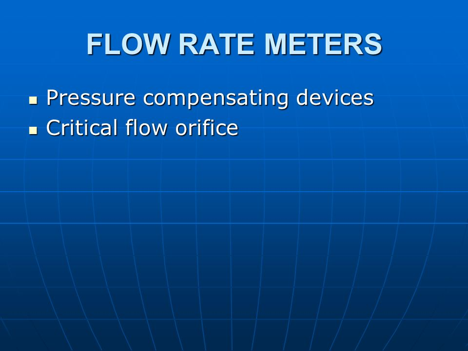 FLOW RATE METERS Pressure compensating devices Critical flow orifice