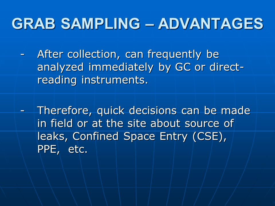 GRAB SAMPLING – ADVANTAGES