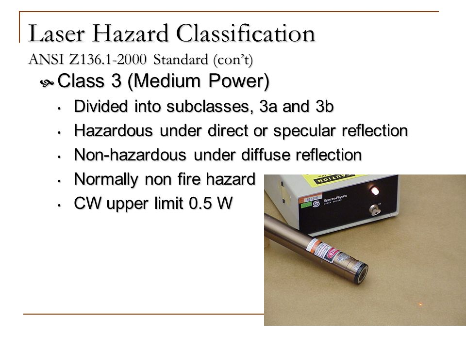 Laser Hazard Classification ANSI Z Standard (con't)