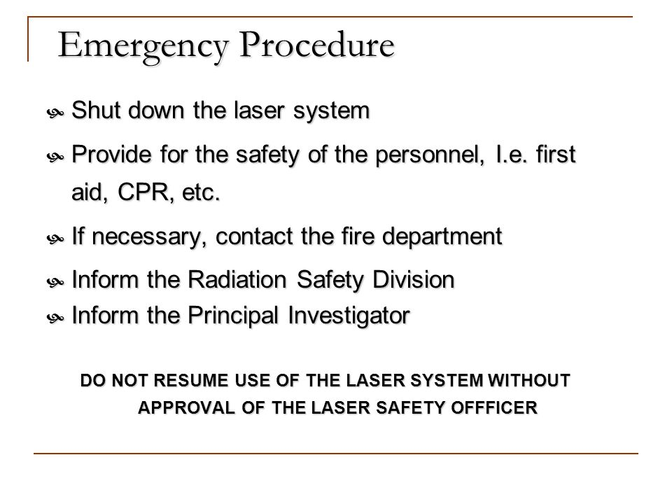 Emergency Procedure Shut down the laser system