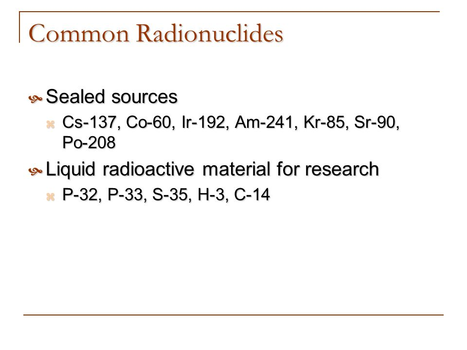 Common Radionuclides Sealed sources