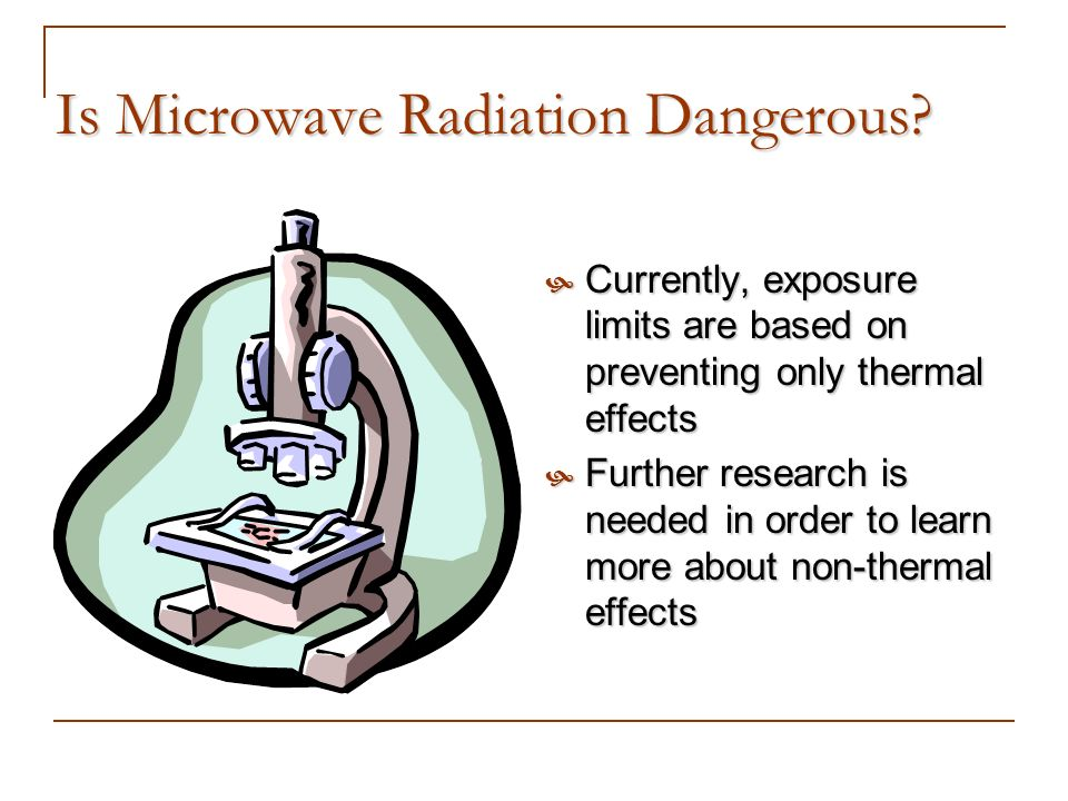 Is Microwave Radiation Dangerous