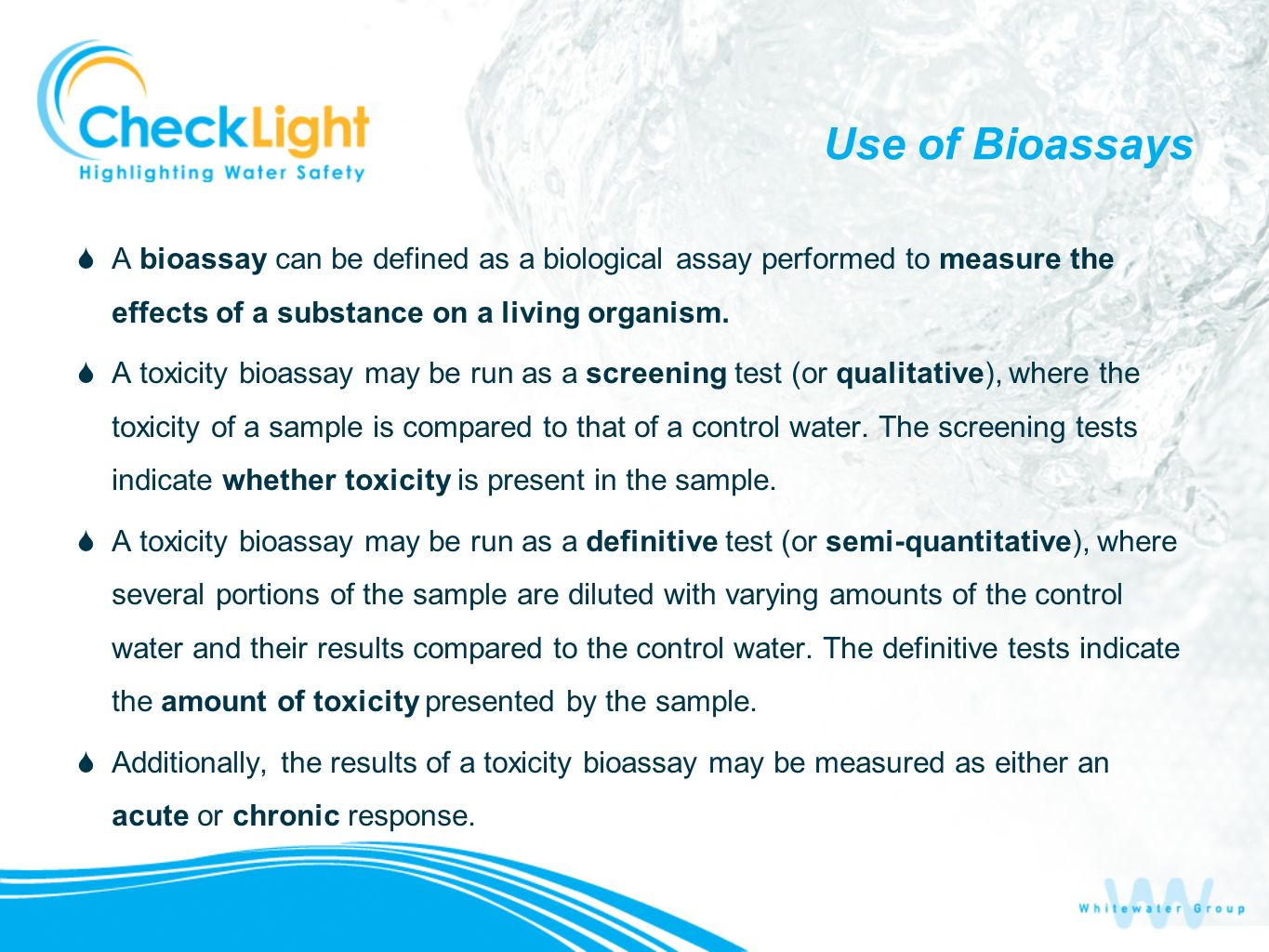 Use of Bioassays A bioassay can be defined as a biological assay performed to measure the effects of a substance on a living organism.