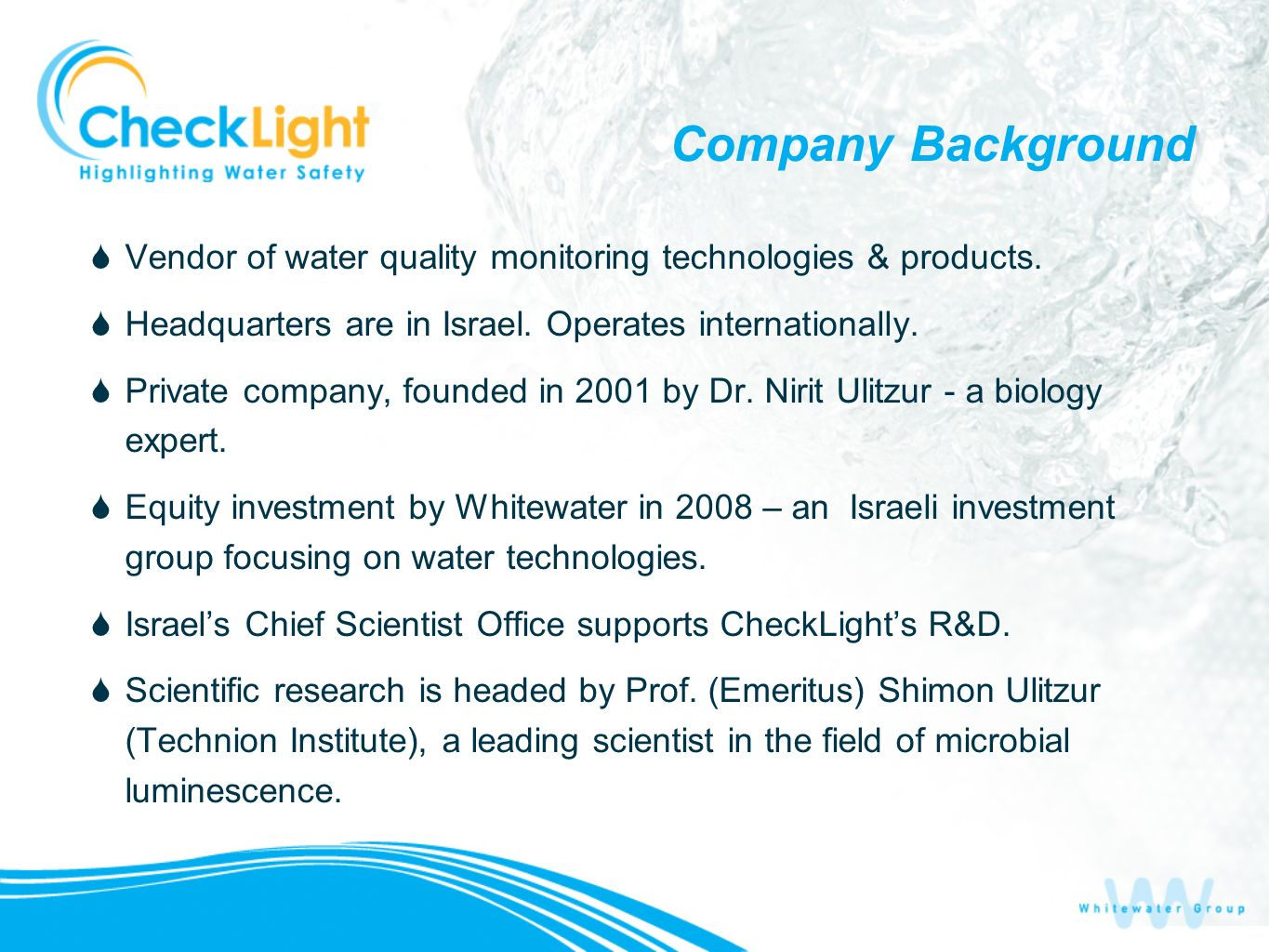 Company Background Vendor of water quality monitoring technologies & products. Headquarters are in Israel. Operates internationally.