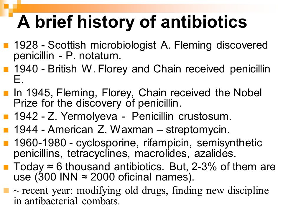 a history of antibiotic The history of antibiotic drugs over the past seven decades is one of cycles of  discovery and clinical implementation, followed inevitably by.