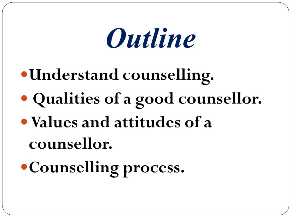 counsellor qualities The top 10 qualities of an effective counselor are: patience as a counselor you need to have patience with your clients as they process the discussion it may take them time to accept certain things and to move towards positive changes some people need to discuss something many times before they are prepared to make a.