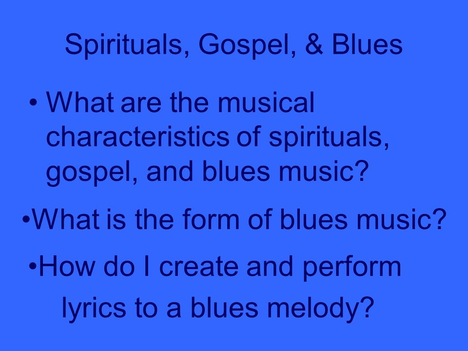 What are the main characteristics of blues music?