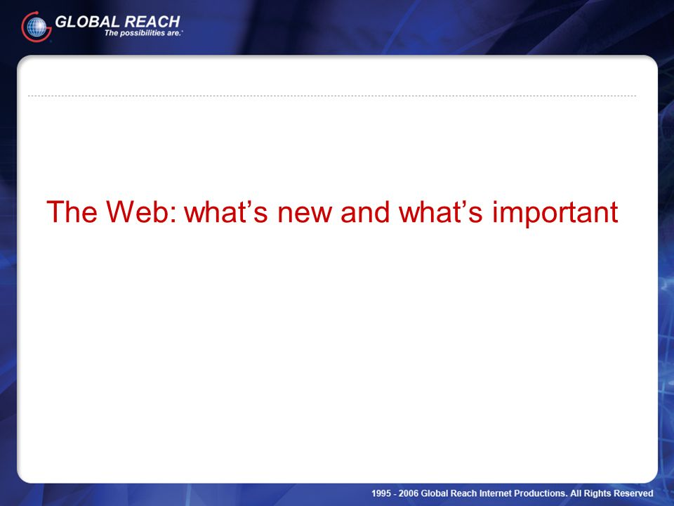 The Web: what's new and what's important