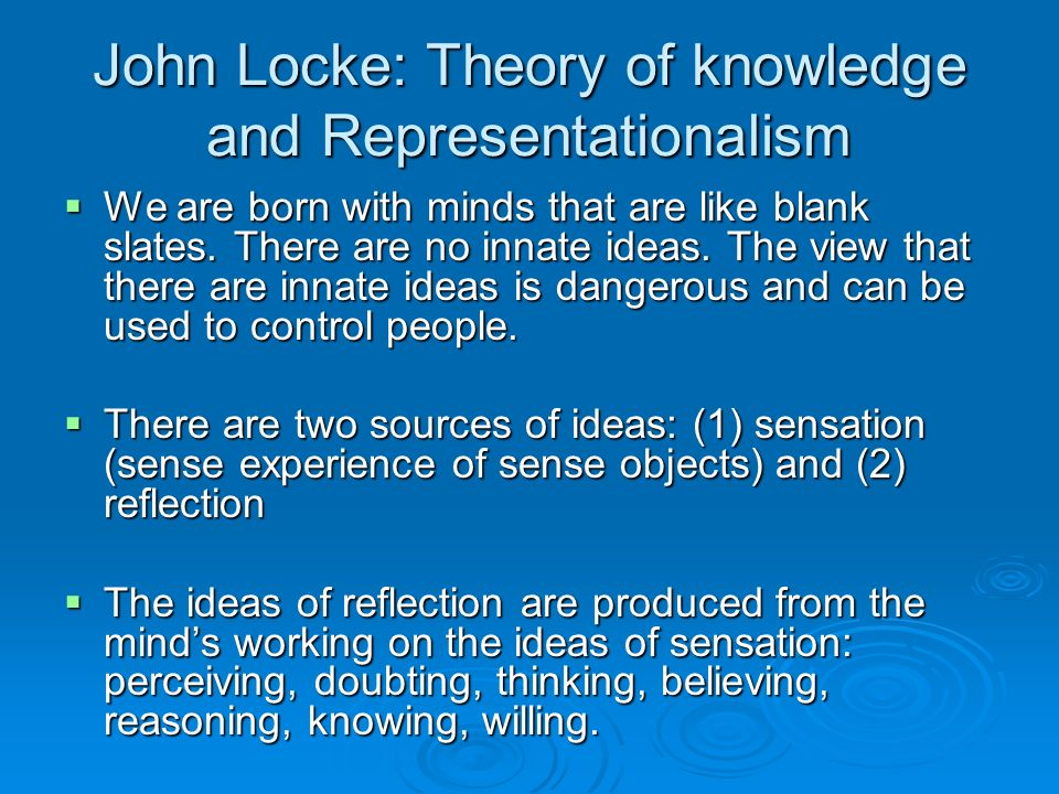 john lockes view on innate knowledge The doxographer aetius summarizes this view as had an influence on john locke's formulation of tabula rasa in howe argued against the existence of innate.