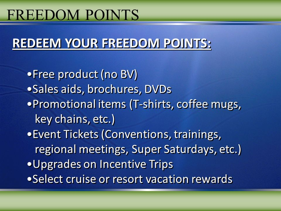 FREEDOM POINTS REDEEM YOUR FREEDOM POINTS: Free product (no BV)