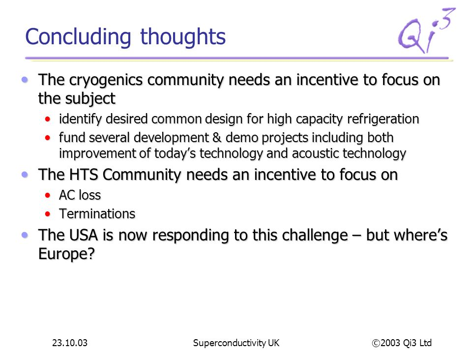 Concluding thoughts The cryogenics community needs an incentive to focus on the subject.