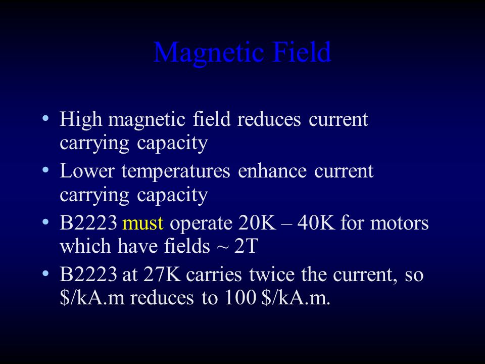 Magnetic Field High magnetic field reduces current carrying capacity