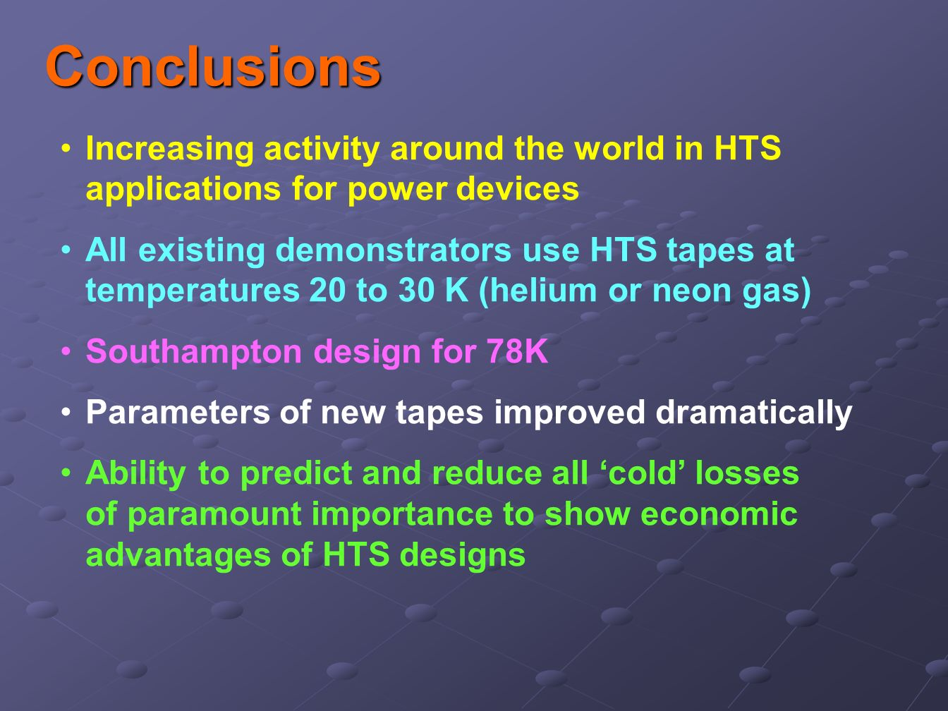 Conclusions Increasing activity around the world in HTS applications for power devices.