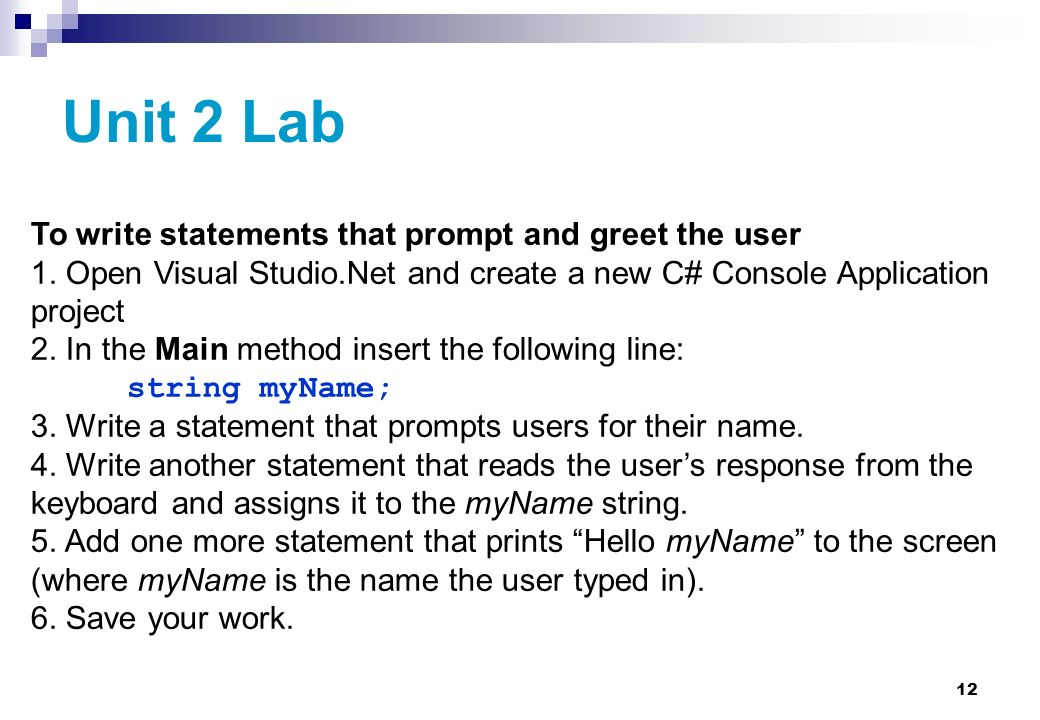 Unit 2 Lab To write statements that prompt and greet the user