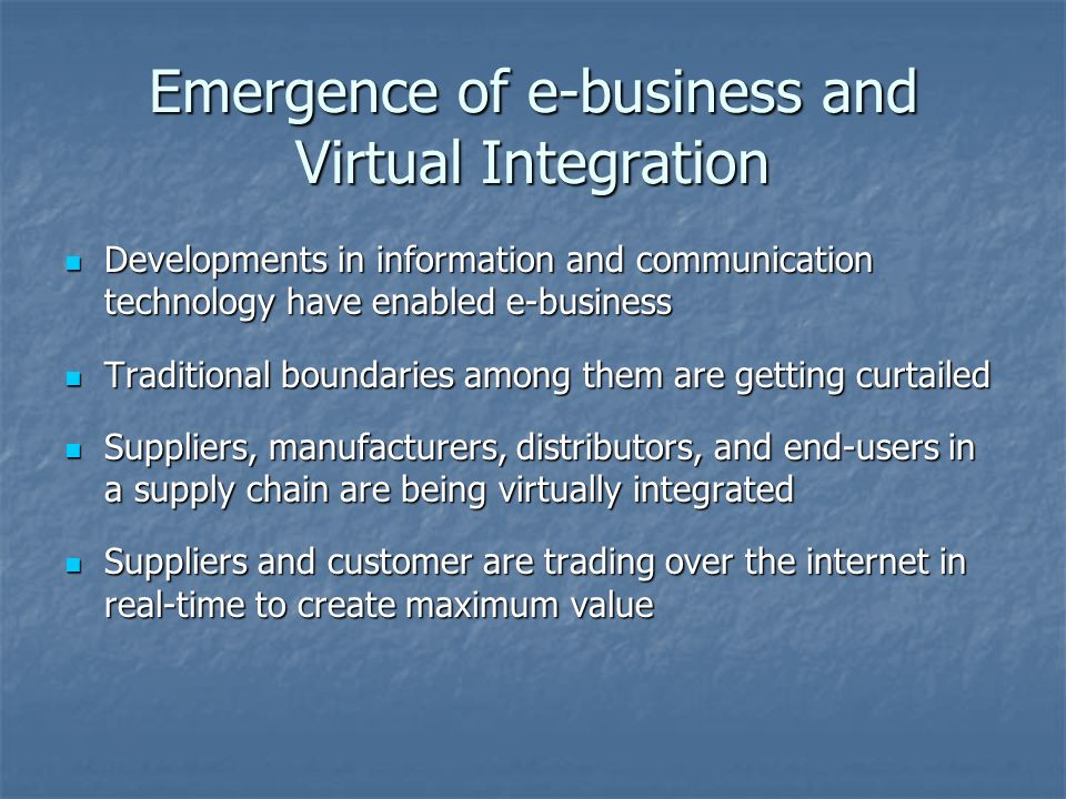 Emergence of e-business and Virtual Integration