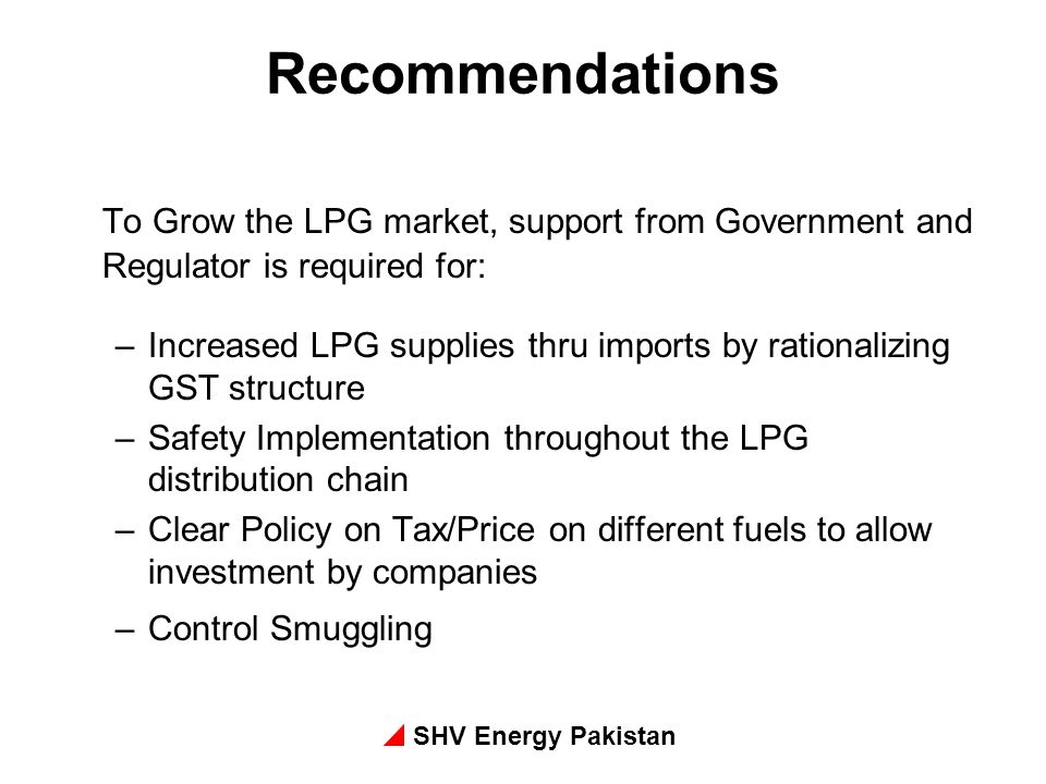 Recommendations To Grow the LPG market, support from Government and Regulator is required for: