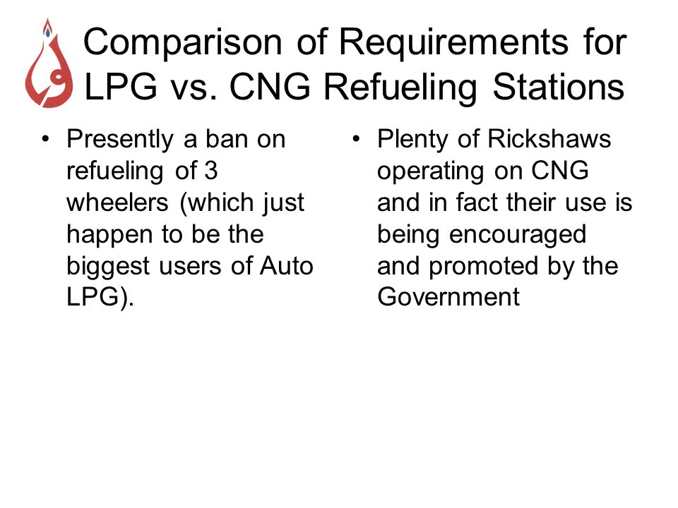 Comparison of Requirements for LPG vs. CNG Refueling Stations