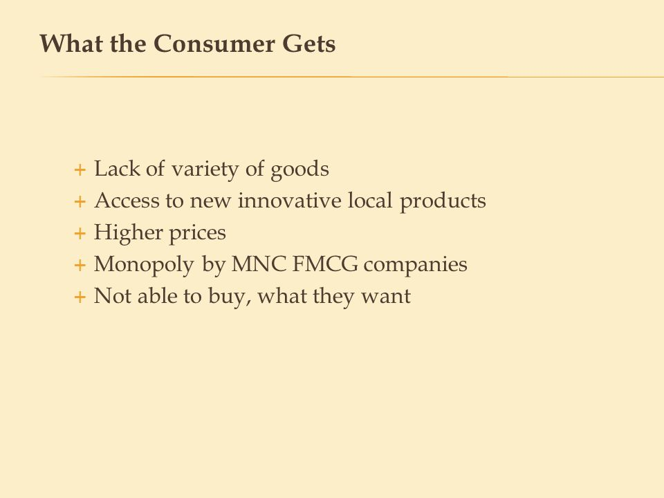 What the Consumer Gets Lack of variety of goods