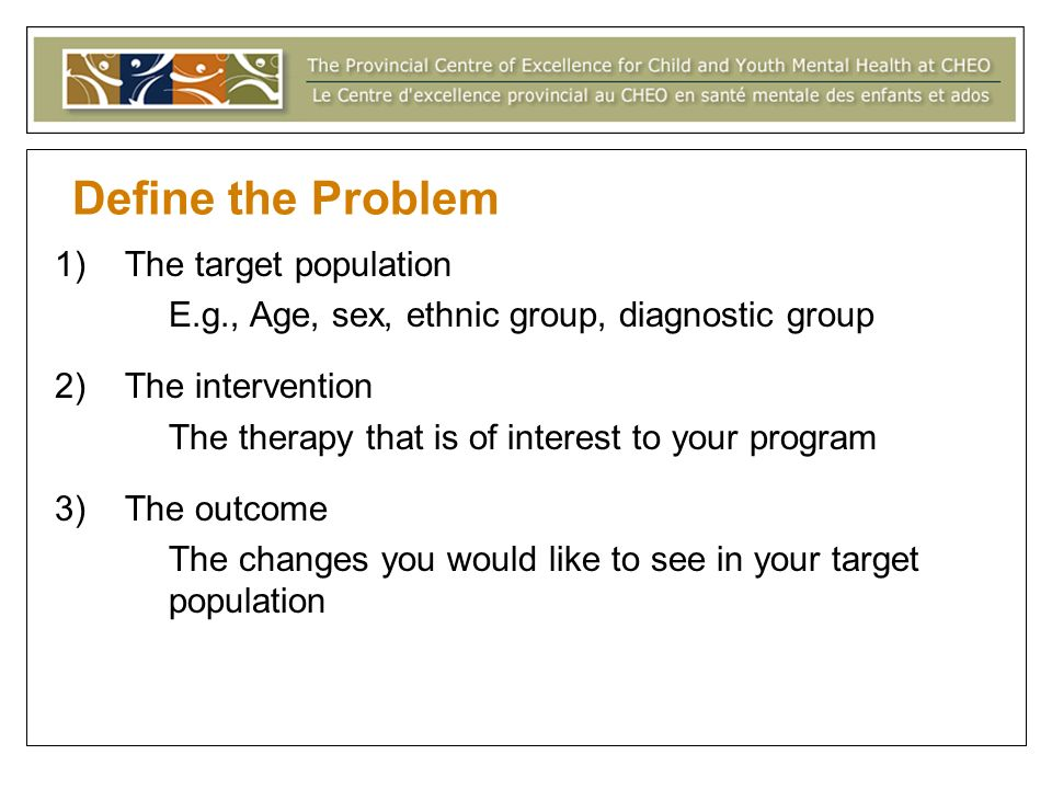 Define the Problem The target population