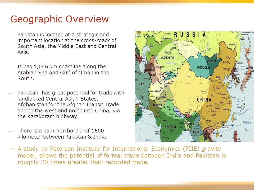 Geographic Overview Pakistan is located at a strategic and important location at the cross-roads of South Asia, the Middle East and Central Asia.