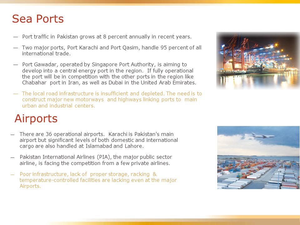 Sea Ports Port traffic in Pakistan grows at 8 percent annually in recent years.