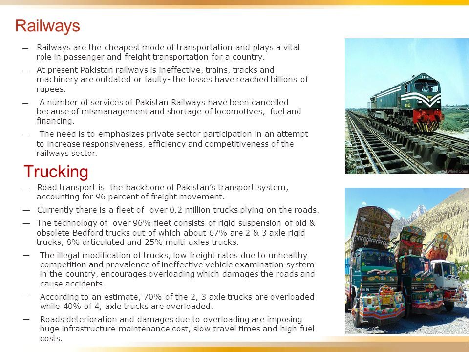 Railways Railways are the cheapest mode of transportation and plays a vital role in passenger and freight transportation for a country.