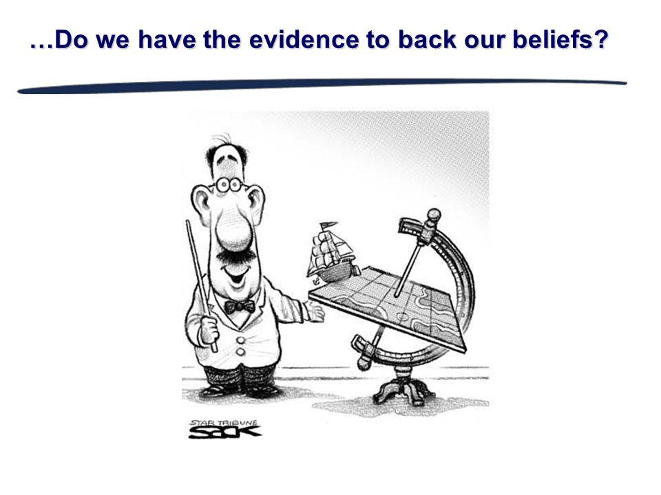 …Do we have the evidence to back our beliefs