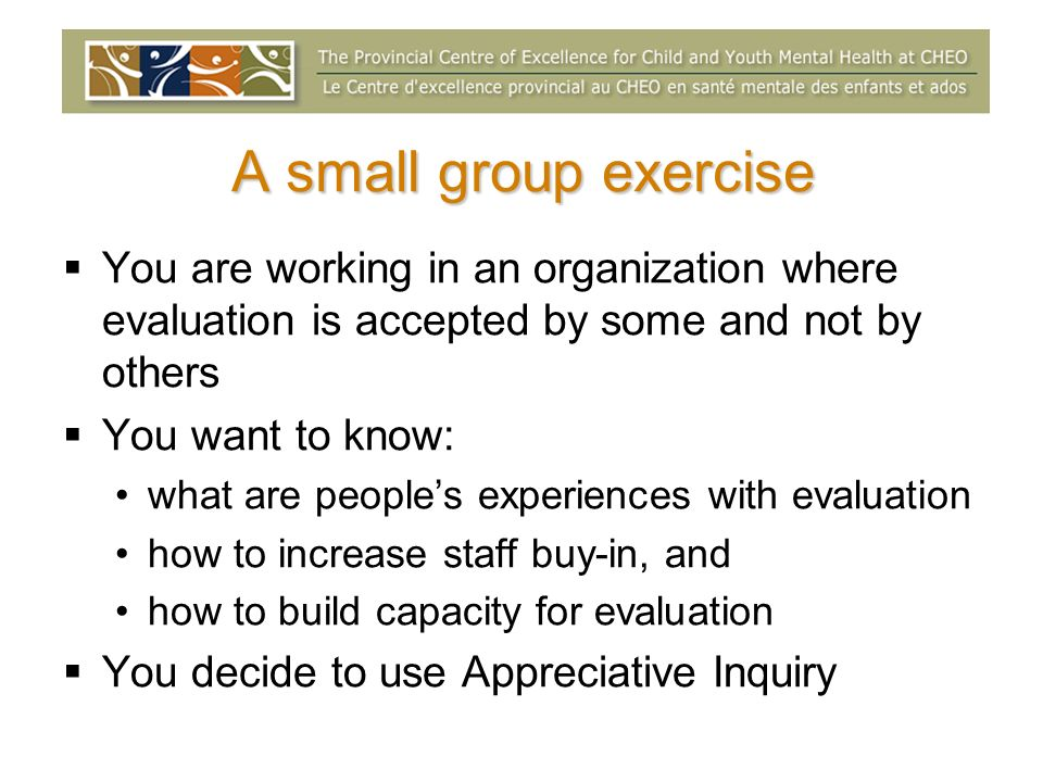 A small group exercise You are working in an organization where evaluation is accepted by some and not by others.