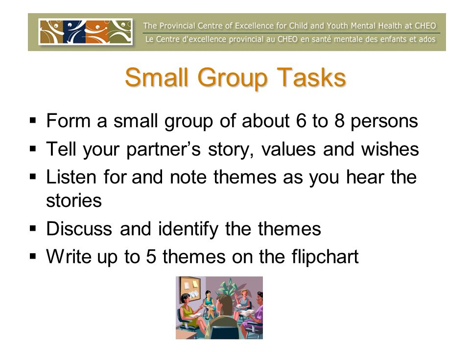 Small Group Tasks Form a small group of about 6 to 8 persons
