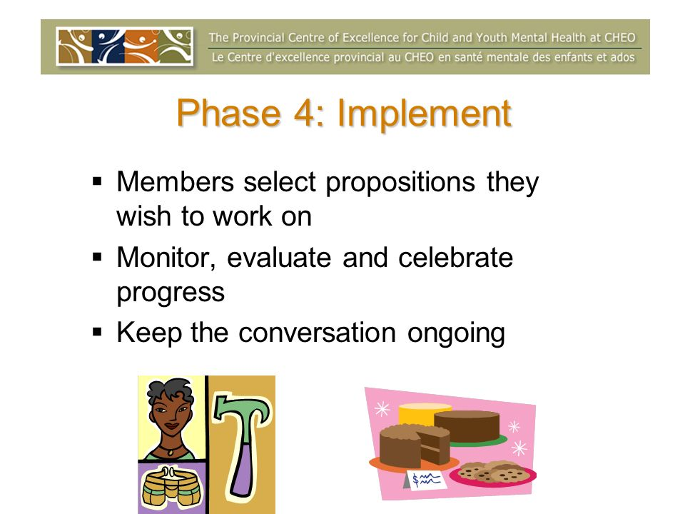 Phase 4: Implement Members select propositions they wish to work on