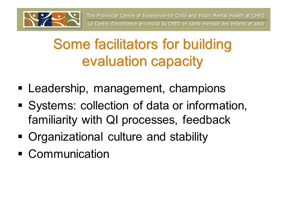 Some facilitators for building evaluation capacity