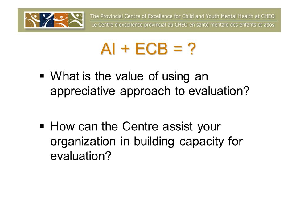 AI + ECB = What is the value of using an appreciative approach to evaluation