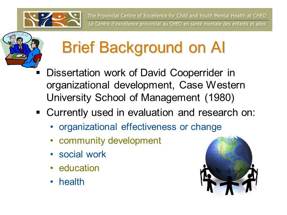 Brief Background on AI Dissertation work of David Cooperrider in organizational development, Case Western University School of Management (1980)
