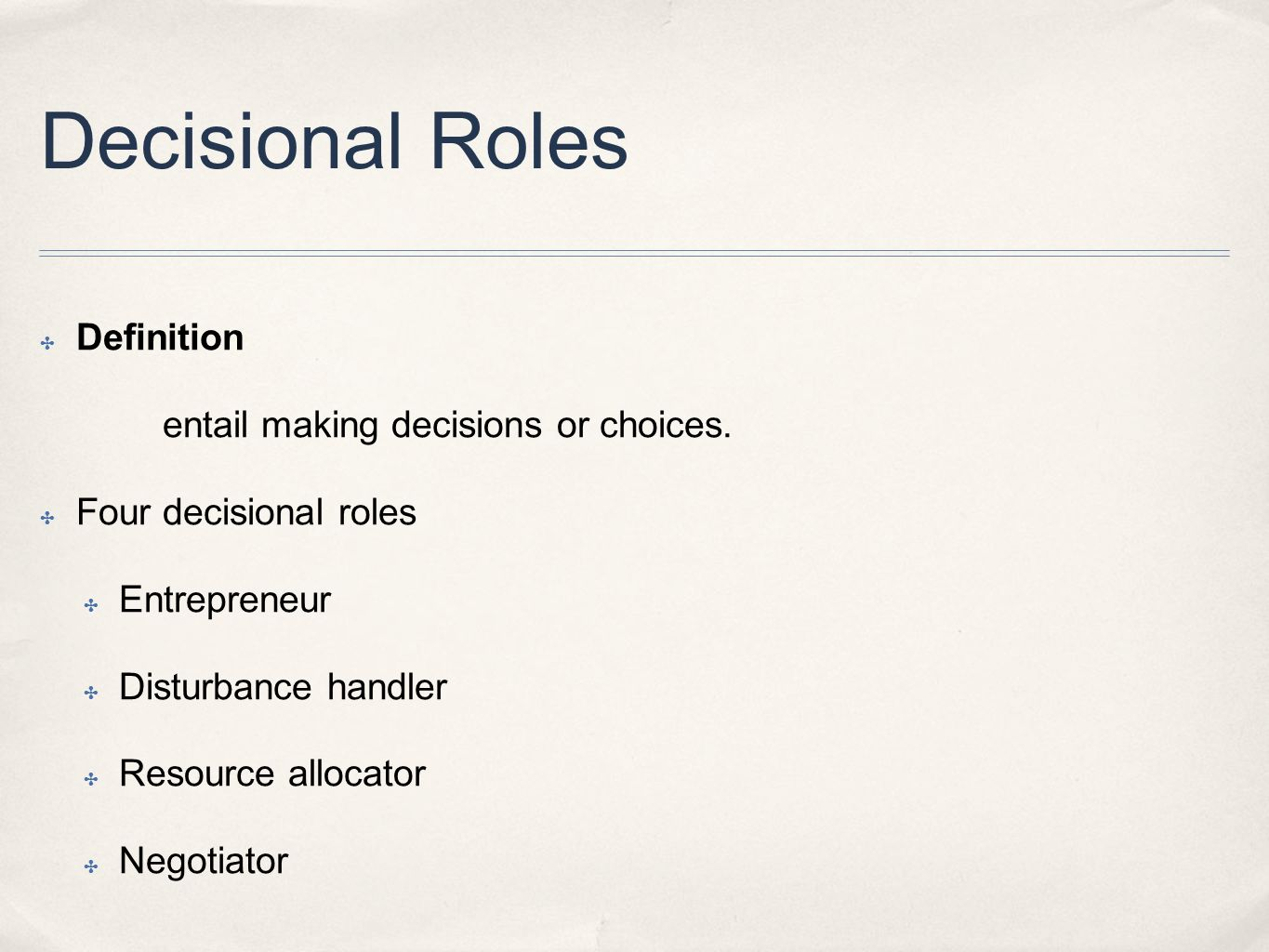 Decisional Roles Definition entail making decisions or choices.