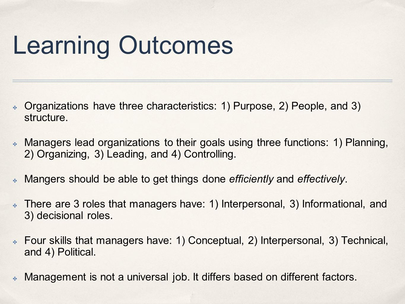 Learning Outcomes Organizations have three characteristics: 1) Purpose, 2) People, and 3) structure.