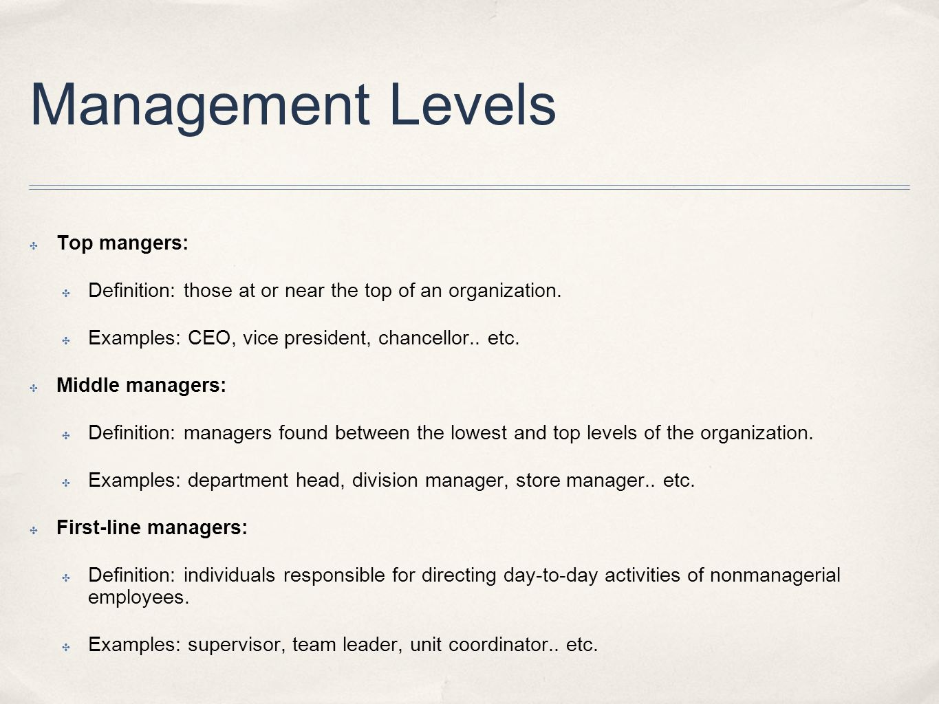 Management Levels Top mangers: