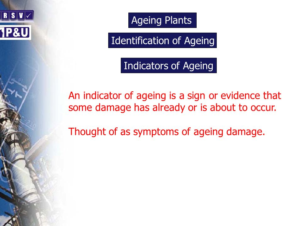 Ageing Plants n. Identification of Ageing. n. Indicators of Ageing. n.