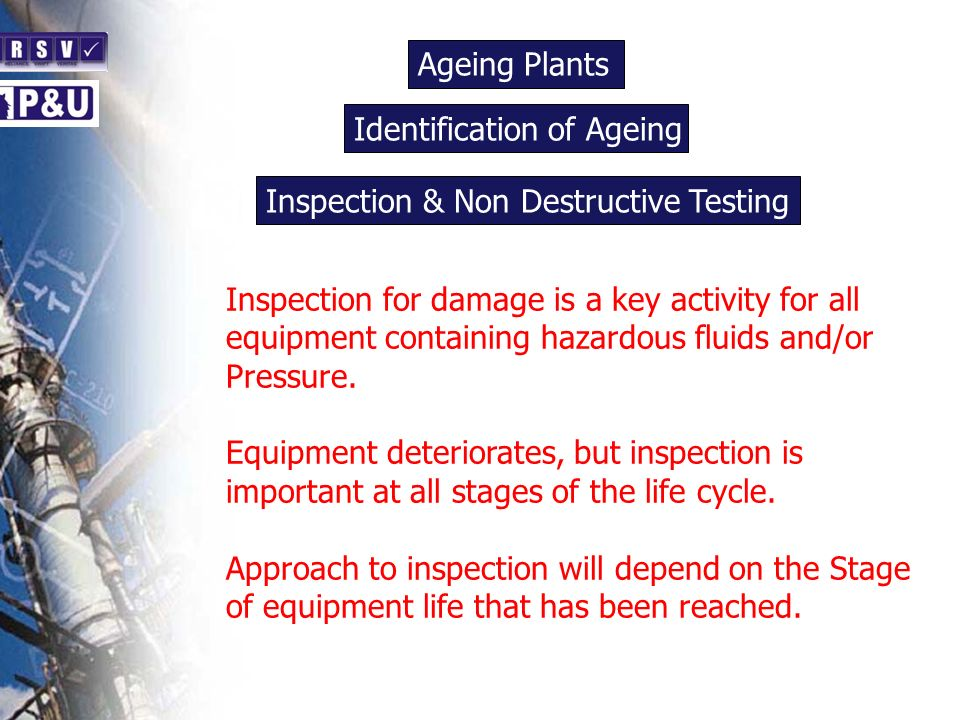 Ageing Plants n. Identification of Ageing. n. Inspection & Non Destructive Testing. n.