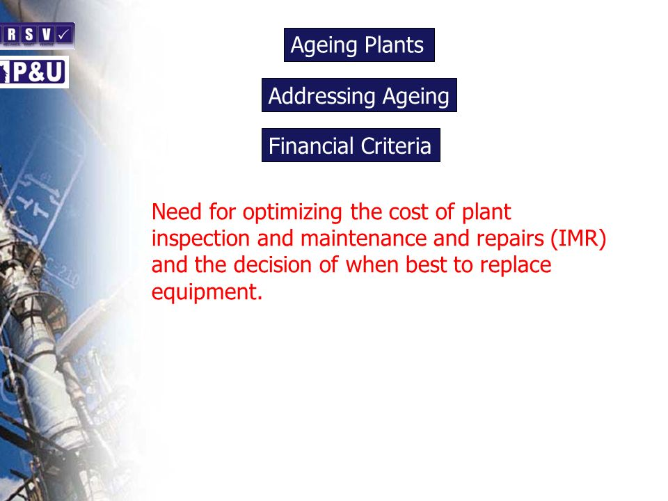 Ageing Plants n. Addressing Ageing. n. Financial Criteria.