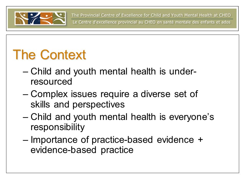 The Context Child and youth mental health is under-resourced